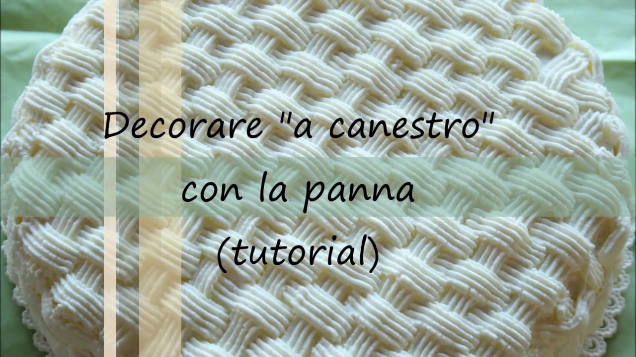 Decorazione Con La Panna A Canestro Tutorial Youtube