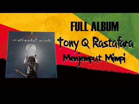 Free Download Tony Q Rastafara - Menjemput Mimpi (full Album 2014) Mp3 dan Mp4