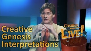 Creative Genesis Interpretations -- Creation Magazine LIVE! (2-15) by CMIcreationstation