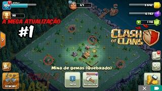 #1 Clash Of Clans a Mega atualizaçao #1 - NOVA ATUALIZAÇÃO DO BARCO - Criando uma nova vila
