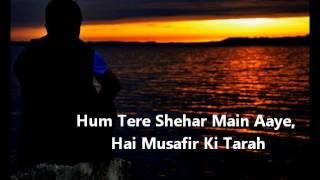 Ham Tere Shahar Mein Aaye Hain, Musaafir Ki Tarah. Ghulaam Ali