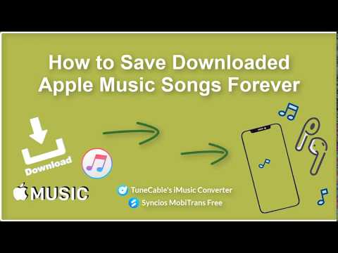 How to Save Downloaded Apple Music Songs Forever
