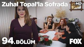 Zuhal Topal'la Sofrada 94. Bölüm