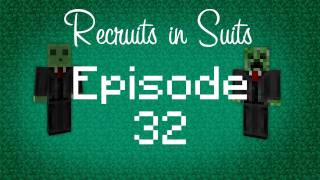 Minecraft: Recruits in Suits - Ep 32 Time for Change