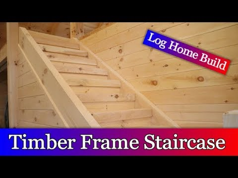 Genial Log Cabin Build Episode 19   Timber Frame Staircase