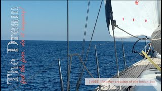 Sailing The Dream   #055   Another crossing of the Ionian Sea