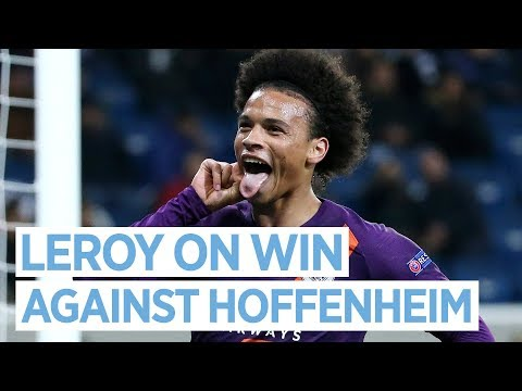 UEFA CHAMPIONS LEAGUE | LEROY LOOKS AHEAD TO LIVERPOOL AFTER VICTORY OVER HOFFENHEIM