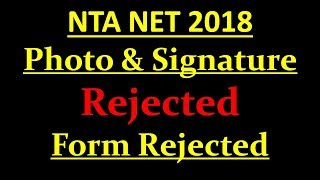 NTA NET 2018 APPLICATION FORM PHOTO SIGN ERROR / FORM MAY BE REJECTED Mp3