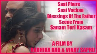 Sanam Teri Kasam - Saat Phere... Saat Vachan... & Blessings Of The Father.