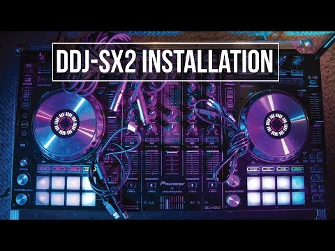 Pioneer DDJ SX2 INSTALLATION- Set up Tutorial