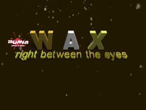 Right between the eyes - wax -   subtitulado en español