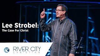 Lee Strobel - The Case for Christ: Evidence for the Resurrection