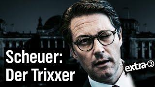 Andreas Scheuer – Der Trixxer