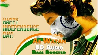 Indipendence Day Special | Ae Watan | 8D Audio | Arijit Singh | Bass Boosted | HQ | Outro Unite
