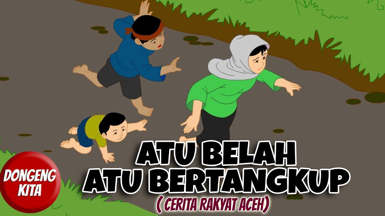ATU BELAH ATU BERTANGKUP ~ Cerita Rakyat Provinsi Aceh  | Dongeng Kita
