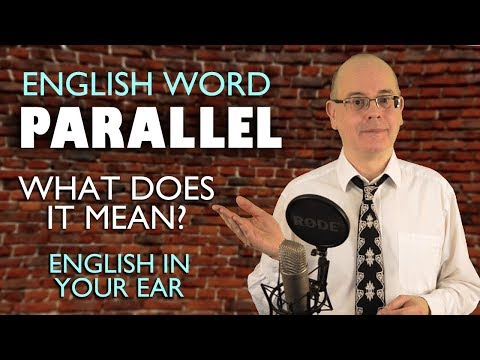 What does Parallel mean? - Learn English Words - Every Day English / Misterduncan