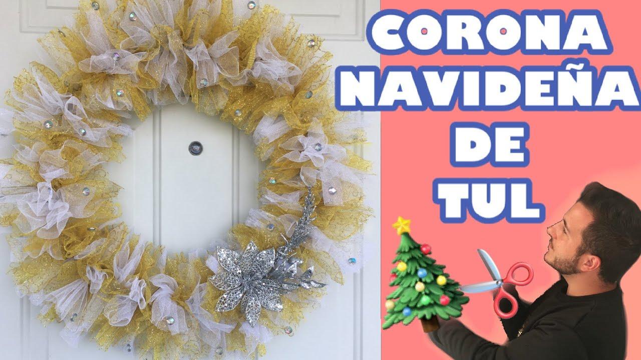 Diy Corona Navideña De Tul Fácil Y Rápido Decoraciones Navideñas 2019 Soy De Amarte Navidad Youtube