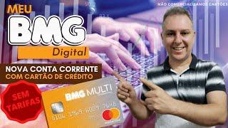 💳MEU_BMG DIGITAL, NOVA CONTA CORRENTE SEM TARIFAS COM CARTÃO DE CRÉDITO MASTERCARD✔