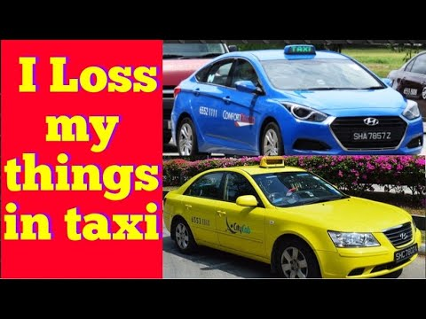 What to do if you loss something in Singapore taxi | Singapore Taxi