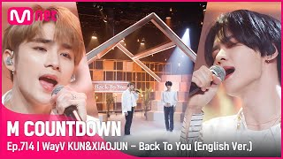 [WayV KUN&XIAOJUN - Back To You (English Ver.)] Comeback Stage    #엠카운트다운 EP.714   Mnet 210617 방송