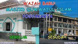 WAJAH BARU MASJID QUWWATUL ISLAM YOGYAKARTA