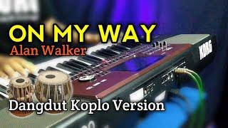 On My Way - Alan Walker cover Dangdut Koplo