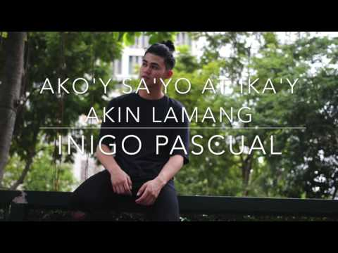 AKO'Y SA'YO AT IKA'Y AKIN LAMANG | INIGO PASCUAL COVER