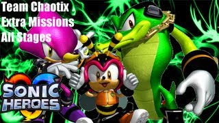 Sonic Heroes: Team Chaotix - Extra Missions - All Stages (Optimized)