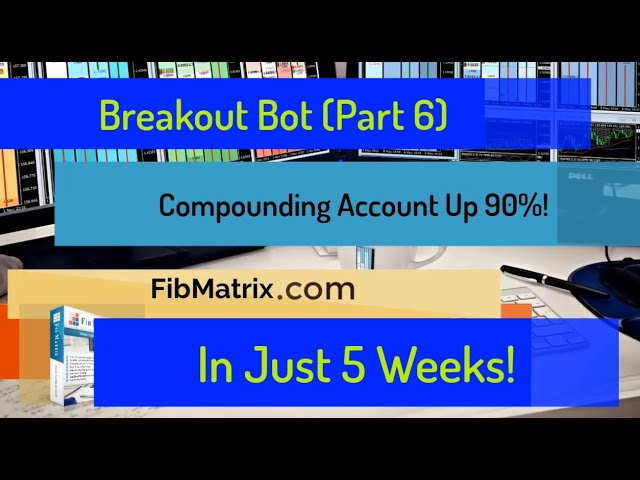 Breakout Bot (Part 6) UP 90% in 5 Weeks! Fully Automated Forex Trading Software Performance Results