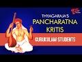 Download Thyagaraja's Pancharatna Kritis || by Gurukulam Students || #PancharatnaKritis MP3 song and Music Video