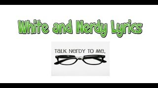 Weird Al Yankovic - White and Nerdy Lyrics