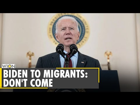 United States: President Joe Biden tells migrants 'don't com