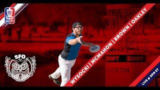 Round 1 2018 San Francisco Open - MPO | Wysocki, McMahon, Brown, & Oakley