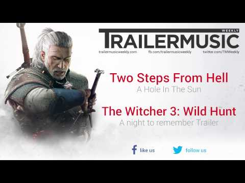 The Witcher 3: Wild Hunt - Launch Cinematic Music (Two Steps From Hell - A Hole In The Sun)