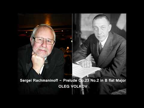 Rachmaninoff - Prelude B flat Major, Op.23 No.2 - Oleg Volkov