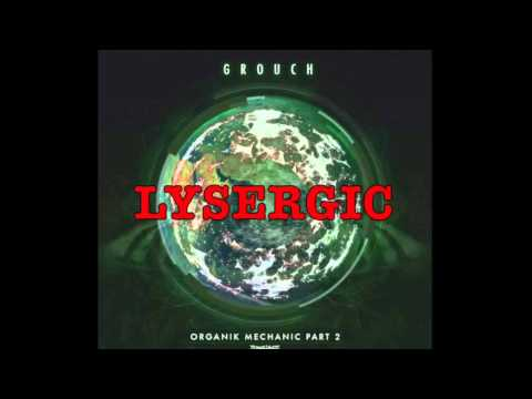 Grouch - Lysergic (HQ)