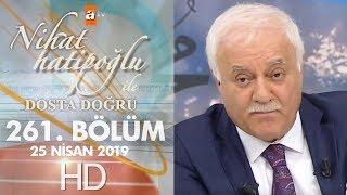 Nihat Hatipoğlu Dosta Doğru - 25 Nisan 2019