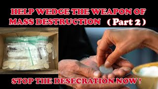 HELP WEDGE THE WEAPON OF MASS DESTRUCTION NOW. ( Part 2 )