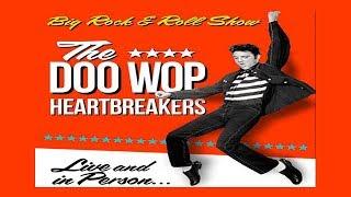 DOO WOP HEARTBREAKERS ( SET 1) 10/29/2017