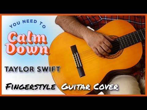 you-need-to-calm-down---taylor-swift-[fingerstyle-guitar-cover]-[free-tabs]