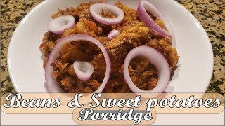 How to make bean with sweet potatoes porridge recipe 2019