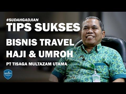 Tips Sukses Bisnis Travel Haji Umroh PT Tisaga Multazam Utama #SudahGadjian