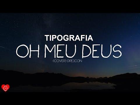 TIPOGRAFIA  -Projota -  Oh Meu Deus  - Dreicon