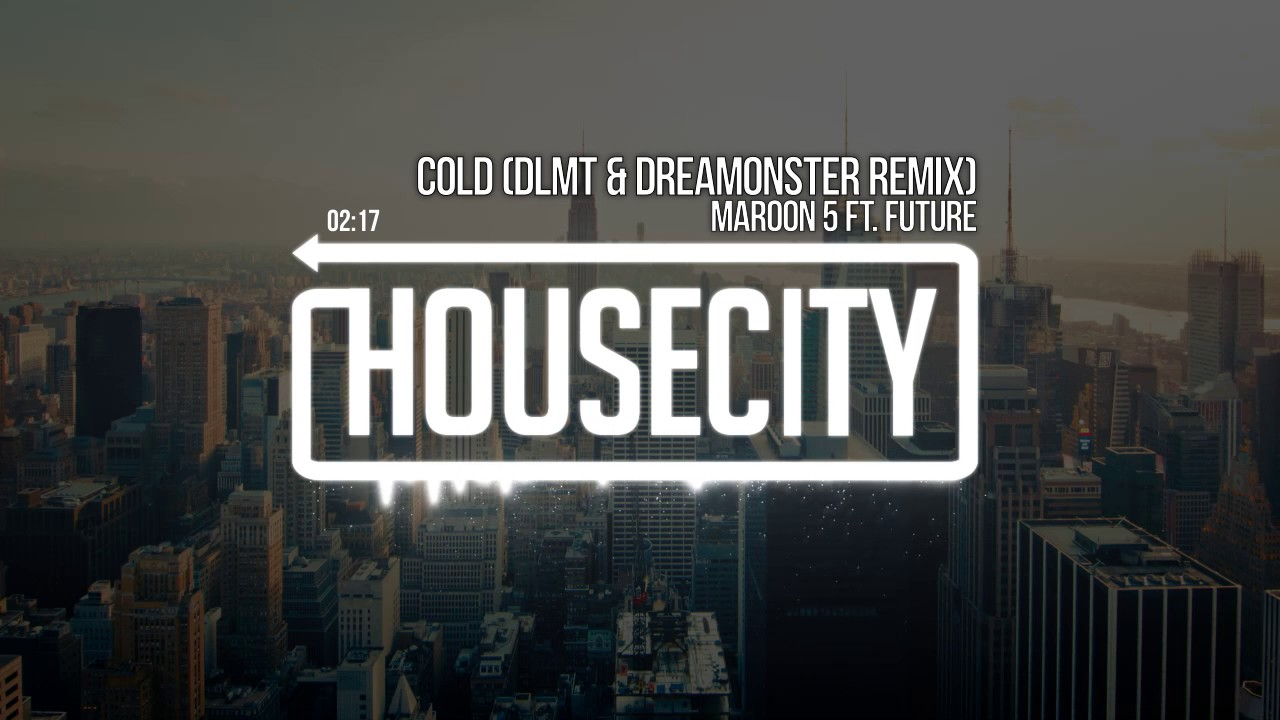 Download Maroon 5 ft. Future - Cold (DLMT & Dreamonster Remix)