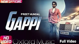 Gappi (Full Video) | Preet Hundal | Sukh Sanghera | Latest Punjabi Song 2018 | Oxford Music