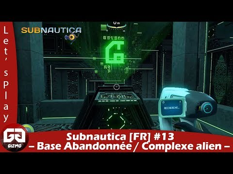 SubNautica [FR] #13 : Base abandonnée et complexe Alien !
