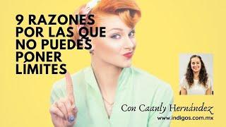 9 razones por las que no puedes poner límites (y decir que no) Con Caanly Hernández
