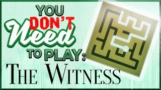You Don't Need To Play The Witness