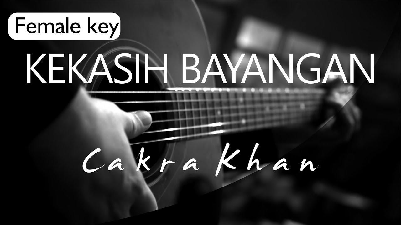 Kekasih Bayangan - Cakra Khan Female key ( Acoustic Karaoke )