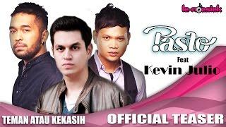 Pasto Ft. Kevin Julio - Teman Atau Kekasih [Teaser Video]